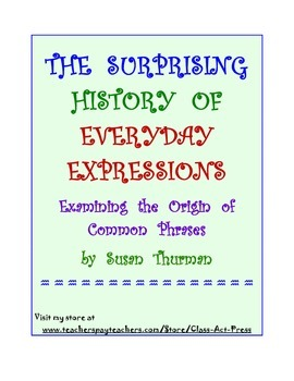 Vocabulary Activities: The Origin of Expressions (3 P., An