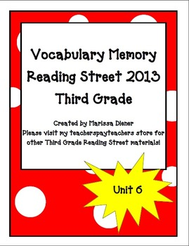 Vocabulary Memory - Reading Street 2013 - 3rd Grade - Unit 6