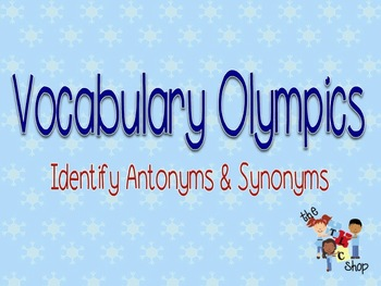 Vocabulary Olympics PowerPoint Game - Antonyms-Synonyms