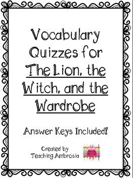 Vocabulary Quizzes with Answer Keys for The Lion, the Witc