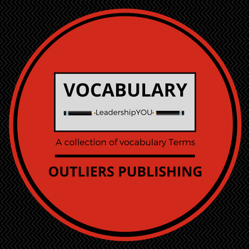 Vocabulary Terms and Definitions for LeadershipYOU