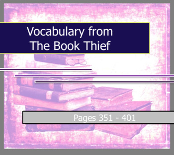 Vocabulary Worksheet - The Book Thief pages 351-401 by Mar