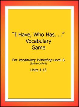 """Vocabulary Workshop, Level B,Units 1-15,""""I Have/WhoHas"""" Ga"""