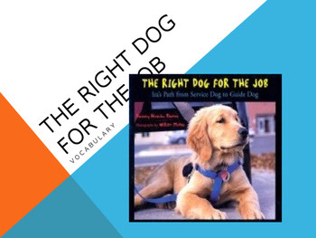 Vocabulary for The Right Dog for the Job: Journey's 17
