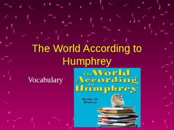 Vocabulary for The World According to Humphrey: Journey's