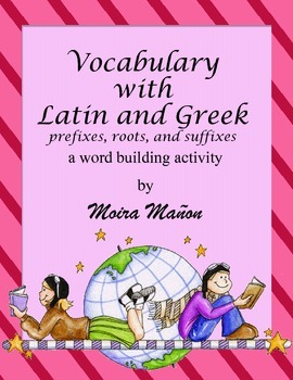 Vocabulary with Latin and Greek Prefixes Roots and Suffixes