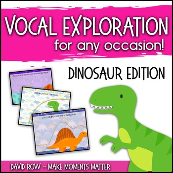 Vocal Explorations - Dinosaur Edition