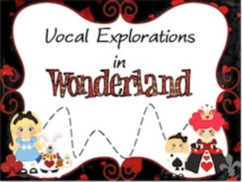 Vocal Explorations in Wonderland