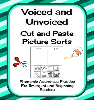Voiced and Unvoiced Cut and Paste Picture Sorts--Phonics /