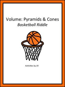 Volume: Pyramids & Cones Basketball Riddle