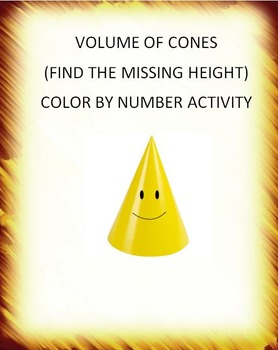 Volume of Cones (Find the Height) Color by Number CCSS 8.G.C.9