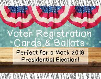 Voter Registration Cards and Ballots- Perfect for a Mock P