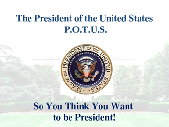 Voting & Elections - So You Think You Want to be President