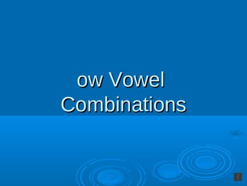 Vowel Combination (ow) PowerPoint