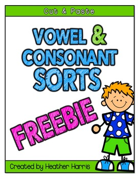 Vowel & Consonant Sorts {Cut and Paste Fun}
