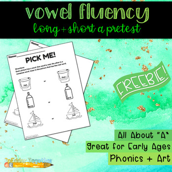 Vowel Fluency: Long and Short A Pretest