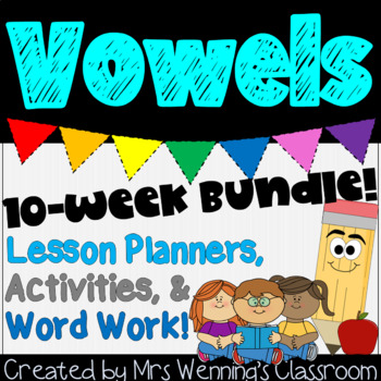 Vowels Bundle, 10 Weeks of Lesson Plans & Activities with