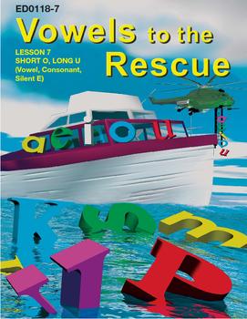 Vowels to the Rescue SHORT O, LONG U, (VOWEL, CONSONANT SILENT E)