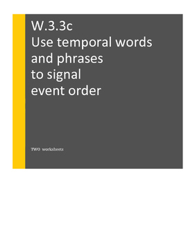 W.3.3.c Use temporal words and phrases to signal event ord