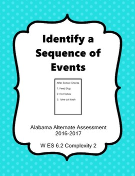 W 6.2 Comp. 2 Identify Sequence of Events Extended Standards AAA