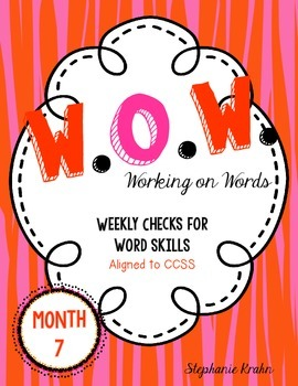 W.O.W.  - Working on Words   (Weekly Language Review) MONTH 7