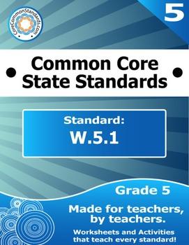 W.5.1 Fifth Grade Common Core Bundle - Worksheet, Activity