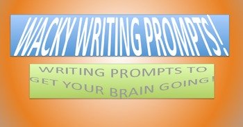 WACKY WRITING PROMPTS