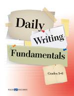 Daily Writing Fundamentals: Grades 5-6