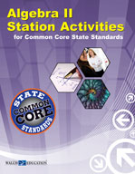 Algebra II Station Activities for Common Core State Standa