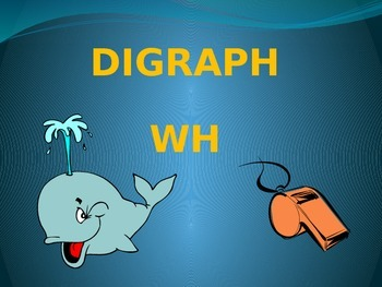 WH Digraph PowerPoint Lesson