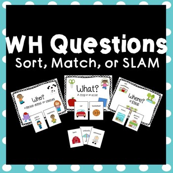 WH Question Sort, Match, or Slam!
