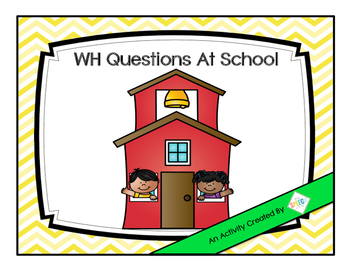 WH Questions At School- An Interactive Book
