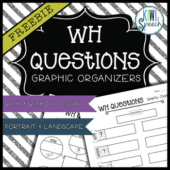 WH Questions Graphic Organizers FREEBIE by Kiwi Speech