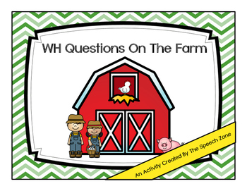 WH Questions On The Farm - An Interactive Book