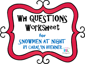 WH Questions: Snowmen at Night