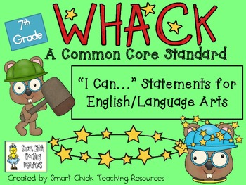 "WHACK a Standard Pack! ~ 7th Grade ~ ELA Common Core ""I Ca"