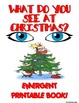 WHAT DO YOU SEE AT CHRISTMAS?? EMERGENT READER BOOK ** PER