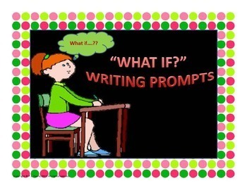 WHAT IF Creative Writing Prompts