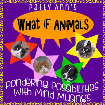 WHAT iF ANiMALs > Ponder Possibilities Through Mind Play >