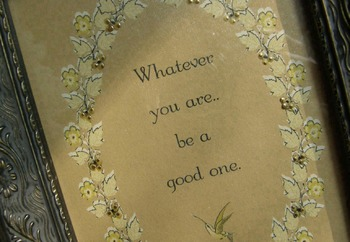 """""""WHATEVER YOU ARE, be a good one""""; Abraham Lincoln quote i"""