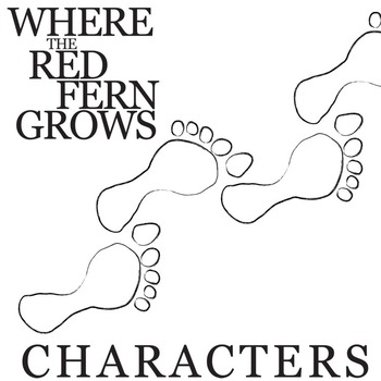 WHERE THE RED FERN GROWS Characters Organizer (by Wilson Rawls)