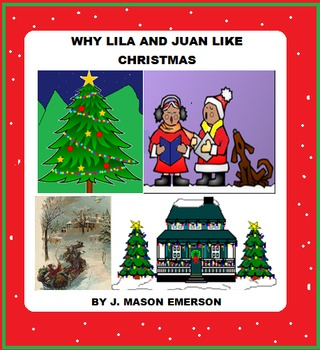 WHY LILA AND JUAN LIKE CHRISTMAS (CCSS, ONE IN A LILA AND