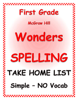 WONDERS by Mc Graw Hill First Grade SPELLING - Take home list