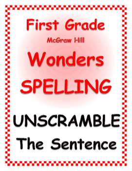 WONDERS by Mc Graw Hill - First Grade SPELLING - Unscrambl