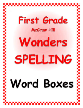 WONDERS by Mc Graw Hill - First Grade SPELLING - WORD BOXES