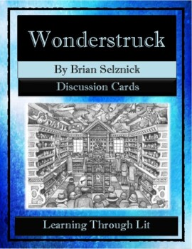 WONDERSTRUCK by Brian Selznick - Discussion Cards