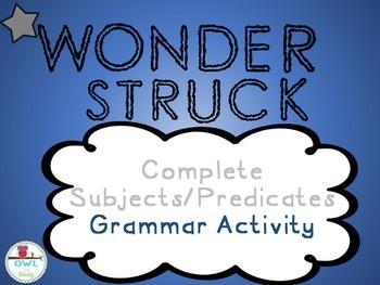 WONDERSTRUCK complete subjects/predicates
