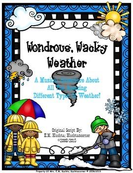 Wondrous, Wacky Weather!  A Musical About Weather (Origina