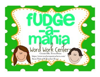 WORD WORK CENTERS: FUDGE-A-MANIA