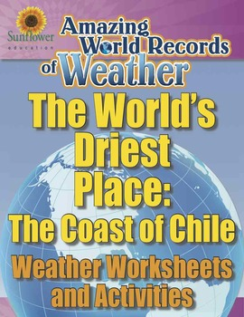 WORLD'S DRIEST PLACE: THE COAST OF CHILE—Weather Worksheet